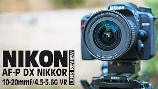 Nikon AF-P DX NIKKOR 10-20mm f/4.5-5.6G VR Lens Review
