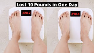 How To Lose 10 Pounds In One Day