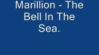 Marillion - The Bell In The Sea.