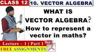 L 1 (Part 1) - Vector Algebra Class 12 Maths Chapter 10