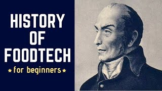 History of Food Science & Technology [For Beginners]