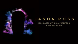 Jason Ross - 1000 Faces (with Dia Frampton) (Matt Fax Remix) | Ophelia Records