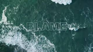 FRDAY – Blame