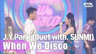 J.Y.Park(Duet with. SUNMI)(박진영(Duet with. 선미)) - When We Disco @인기가요 inkigayo 20200816