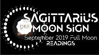 SAGITTARIUS MOON SIGN September Full Moon READINGS 2019