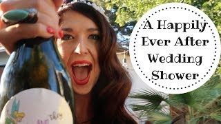 DISNEY BRIDAL SHOWER | HAPPILY EVER AFTER THEME // WDWGIRL