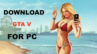HOW TO DOWNLOAD GTA V FOR PC (2017) HINDI