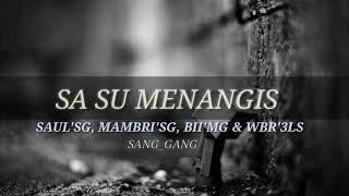 SANG_GANG X MAFIA GANG X 3LS - SA SU MENANGIS
