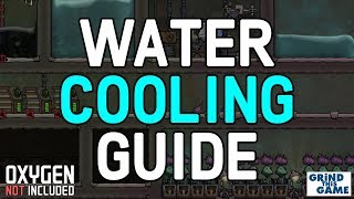 HOW TO COOL WATER GUIDE  Oxygen Not Included   Tutorial
