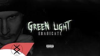 Eradicate - GREEN LIGHT