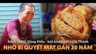 Bánh Chuối Hàng Điếu - Hút Hồn Người Hà Thành Nhờ Bí Quyết Mật Gần 30 Năm