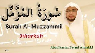 Surah Al-Muzzammil  (Jiharkah) By Abdulkarim Almakki