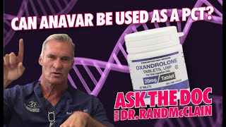 CAN ANAVAR BE USED AS A PCT? ASK THE DOC.