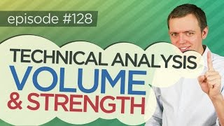 Ep 128: Technical Analysis - Comparing Volume & Looking at Strength
