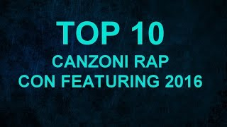 TOP 10 CANZONI RAP CON FEATURING 2016