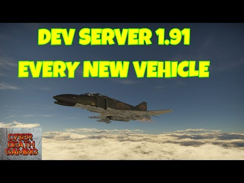 War Thunder: Dev Server 1.91 Every New Vehicle