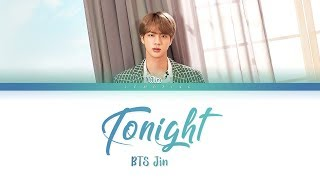 BTS Jin   Tonight (방탄소년단 진   이 밤) [Color Coded LyricsHanRomEng가사]