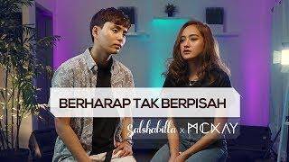 Salshabilla x McKay Berharap Tak Berpisah by Reza Artamevia...