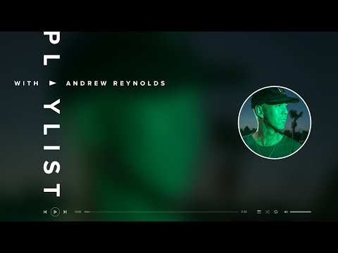 Andrew Reynolds - Playlist