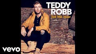 Teddy Robb Tell Me How Audio