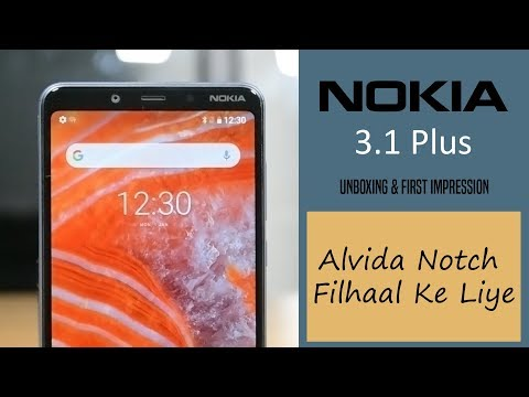 Nokia 3.1 Plus: Alwida Notch philal ke liye!| Unboxing and 1st Impression