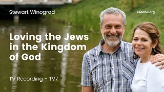 Loving the Jews in the Kingdom of God - Stewart Winograd