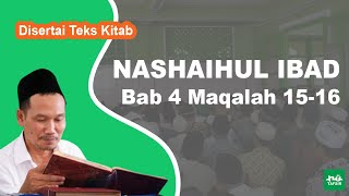 Kitab Nashaihul Ibad # Bab 4 Maqalah 15-16 # KH. Ahmad Bahauddin Nursalim
