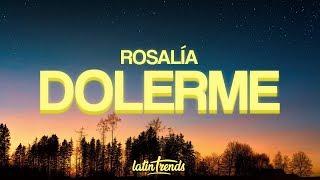 ROSALÍA - Dolerme (Letra / Lyrics)