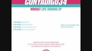 Kidcult - Life Serious (Original Mix)