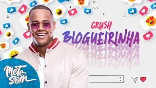 Crush Blogueirinha   Leo Santana   Mete Som