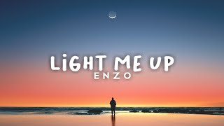 Enzo   Light Me Up (Lyric Video)