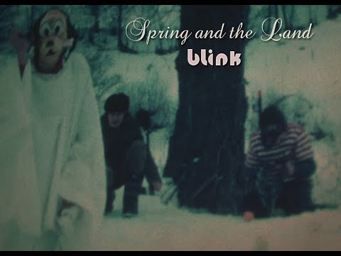 Spring and the Land - Blink