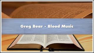 Greg Bear Blood Music Audiobook