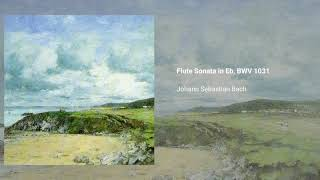 Flute Sonata in E-flat major, BWV 1031