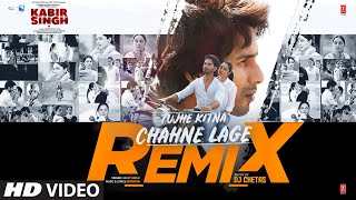 Remix: Tujhe Kitna Chahne Lage | Kabir Singh | Mithoon, Arijit Singh | Shahid K,Kiara A | DJ Chetas - Download this Video in MP3, M4A, WEBM, MP4, 3GP