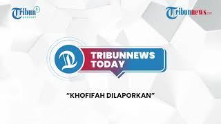 Khofifah Indar Dilaporkan, Pernikahan Ifan Seventeen, Persiapan Tim Sepak Takraw Putri di PON Papua