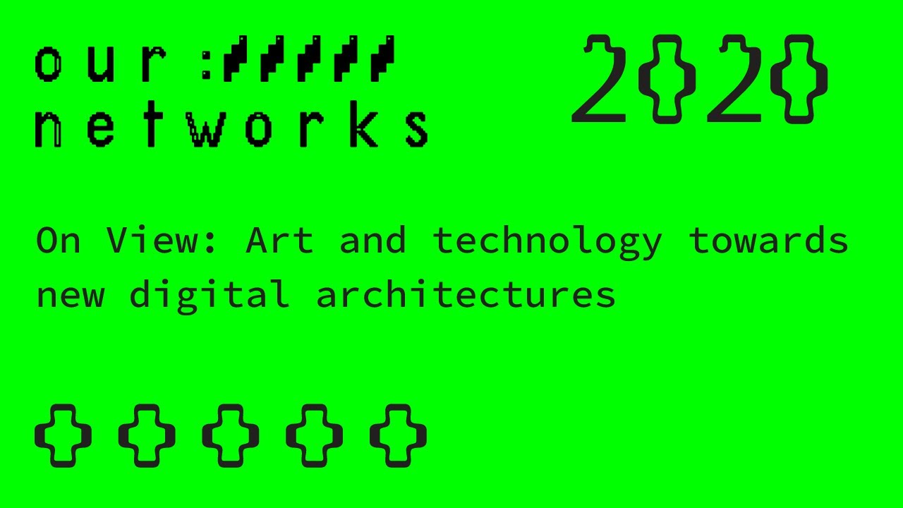 Video thumbnail for On View: Art and technology towards new digital architectures