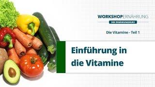 VITAMINE (1/3): Einführung in die Vitamine | Workshop Ernährung