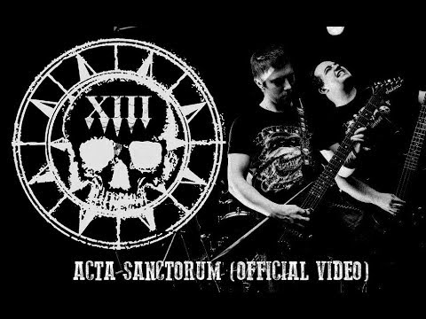 XIII - Acta Sanctorum (Official Video)