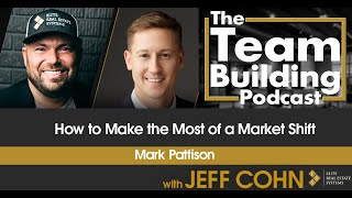 How to Make the Most of a Market Shift w/ Mark Pattison
