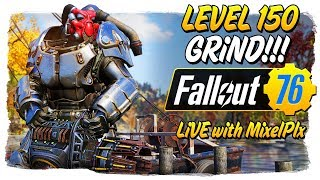 Level 150 Grind CONTINUES /w MixelPlx - Happy Holidays!! - Fallout 76 LIVE🔴