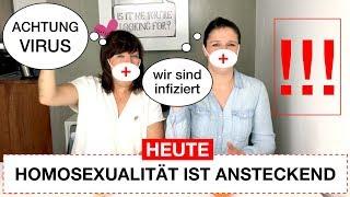 HOMOSEXUALITÄT IST ANSTECKEND