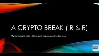A Crypto Break - a bit of R & R