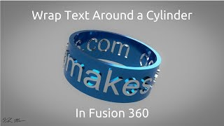 Wrap Text Around a Cylinder In Fusion 360