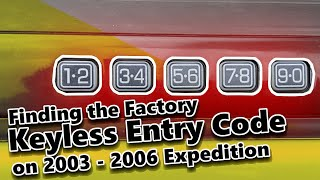 Where to Find the Factory Keyless Entry Code on 2003-2006 Expedition
