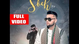 Soch Full Song  Karan Aujla  Intense  124  New Punjabi Songs 2017