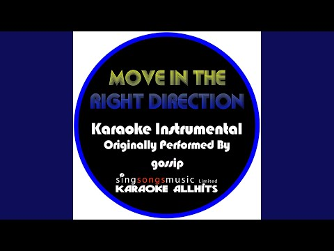 Move in the Right Direction (Originally Performed By Gossip) (Instrumental Version)