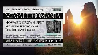 Howard Crowhurst: Archaeoastronomy Of The Brittany Stones FULL LECTURE