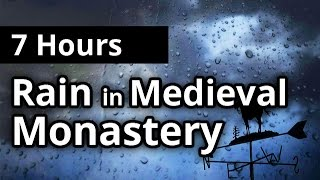7 Hours Relaxing RAIN & Thunder in Medieval Monastery - Rainfall SLEEP SOUNDS