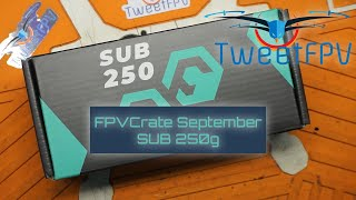 September GetFPV FPV Crate sub 250g subscription service #fpvcrater and giveaway
